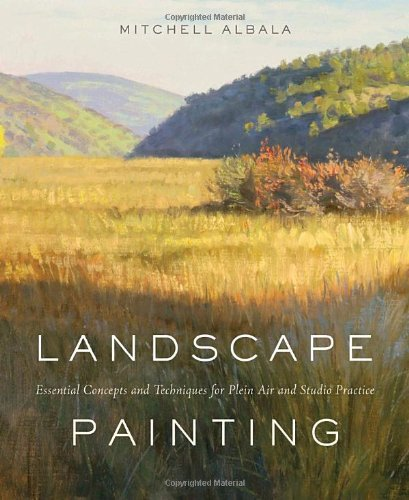 Landscape Painting Essential Concepts and Techniques for Plein Air and Studio Practice  2009 edition cover