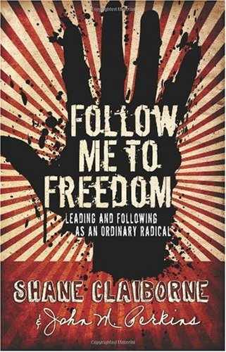 Follow Me to Freedom Leading and Following As an Ordinary Radical  2009 edition cover