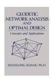 Geodetic Network Analysis and Optimal Design : Concepts and Applications N/A 9780966816204 Front Cover