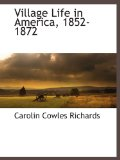Village Life in America, 1852-1872  N/A 9781115420204 Front Cover