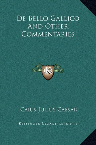 De Bello Gallico and Other Commentaries  N/A 9781169328204 Front Cover