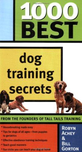 1000 Best Dog Training Secrets   2006 9781402207204 Front Cover