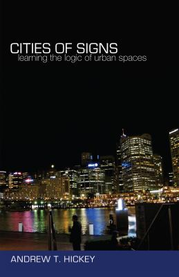 Cities of Signs Learning the Logic of Urban Spaces 2nd 2012 edition cover