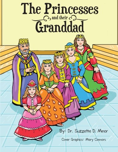 The Princesses and Their Granddad:   2013 9781491812204 Front Cover