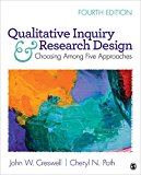 Qualitative Inquiry and Research Design Choosing among Five Approaches 4th 2018 9781506330204 Front Cover