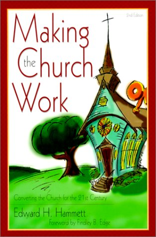 Making the Church Work Converting the Church for the 21st Century 2nd 2000 edition cover