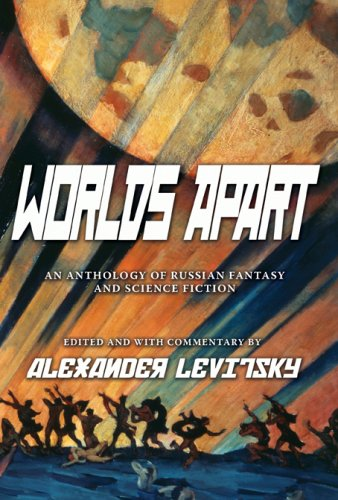 Worlds Apart An Anthology of Russian Fantasy and Science Fiction N/A edition cover