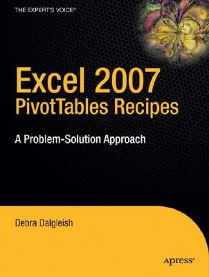 Excel 2007 PivotTables Recipes A Problem-Solution Approach  2007 9781590599204 Front Cover