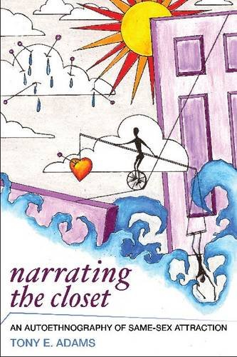 Narrating the Closet An Autoethnography of Same-Sex Attraction  2011 edition cover