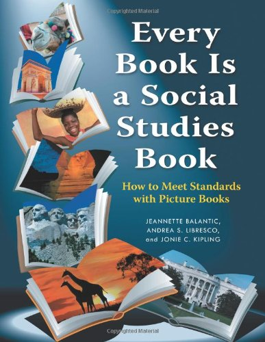 Every Book Is a Social Studies Book How to Meet Standards with Picture Books, K-6 N/A edition cover
