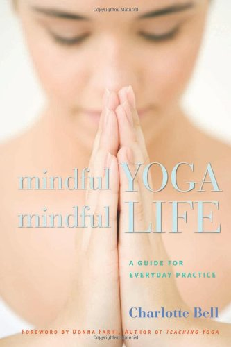 Mindful Yoga, Mindful Life A Guide for Everyday Practice  2007 edition cover