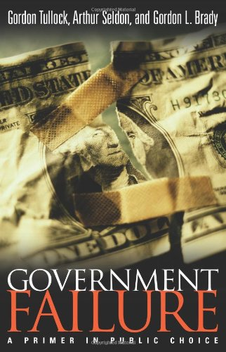 Government Failure A Primer in Public Choice  2002 edition cover