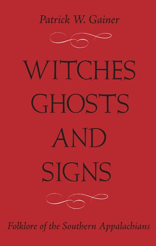 Witches, Ghost and Signs Folklore of the Southern Appalachians 2nd 2008 edition cover