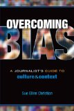 Overcoming Bias A Journalist's Guide to Culture and Context  2012 edition cover