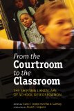 From the Courtroom to the Classroom The Shifting Landscape of School Desegregation  2009 edition cover