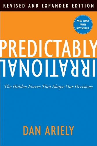 Predictably Irrational The Hidden Forces That Shape Our Decisions Revised  edition cover