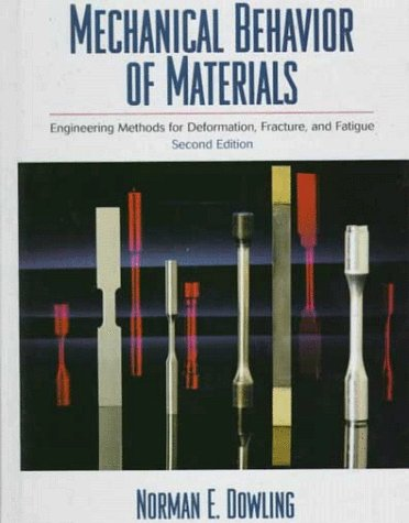 Mechanical Behavior of Materials Engineering Methods for Deformation, Fracture, and Fatigue 2nd 1999 edition cover