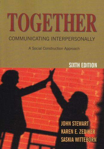 Together: Communicating Interpersonally A Social Construction Approach 6th 2005 edition cover