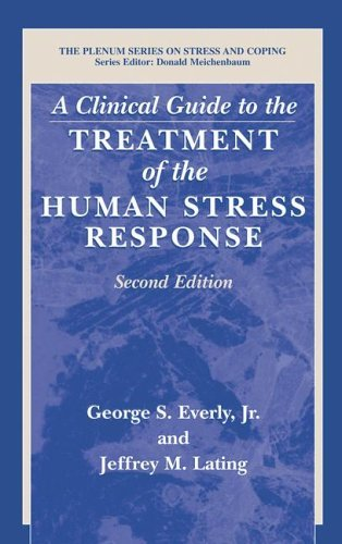 Clinical Guide to the Treatment of the Human Stress Response  2nd 2002 (Revised) 9780306466205 Front Cover