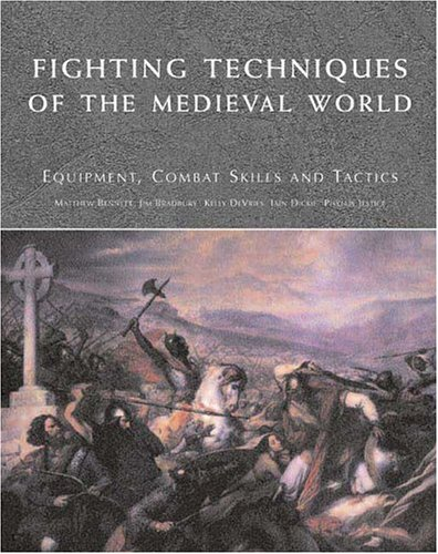 Fighting Techniques of the Medieval World Equipment, Combat Skills and Tactics N/A edition cover