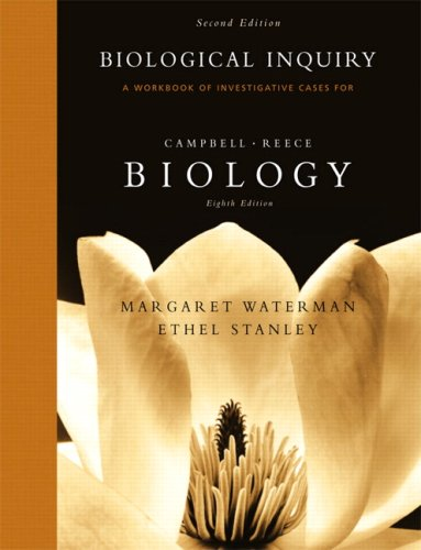 Biological Inquiry A Workbook of Investigative Case Studies for Campbell/Reece Biology 2nd 2008 edition cover