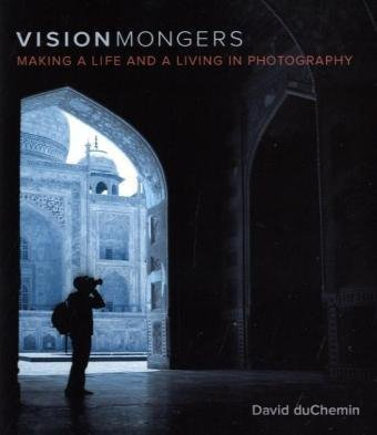 VisionMongers Making a Life and a Living in Photography  2010 edition cover