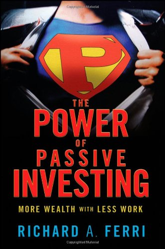 Power of Passive Investing More Wealth with Less Work  2011 edition cover