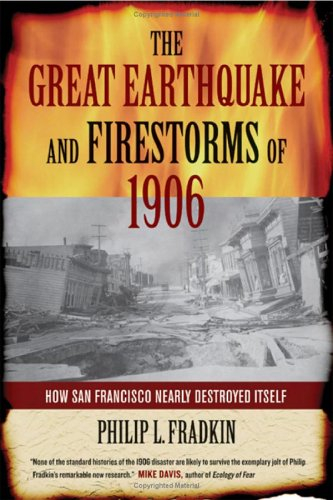 Great Earthquake and Firestorms of 1906 How San Francisco Nearly Destroyed Itself  2006 edition cover