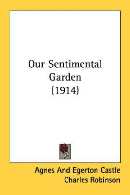 Our Sentimental Garden  N/A 9780548659205 Front Cover