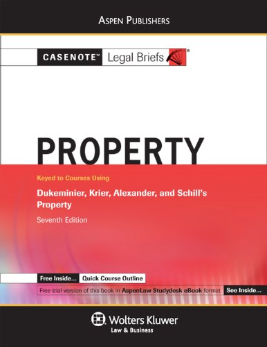 Property Dukeminier, Krier, Alexander, and Schill's Property 7th (Student Manual, Study Guide, etc.) edition cover