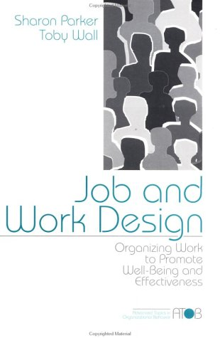 Job and Work Design Organizing Work to Promote Well-Being and Effectiveness  1998 edition cover