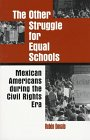 Other Struggle for Equal Schools Mexican Americans During the Civil Rights Era N/A edition cover