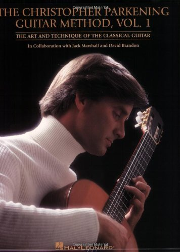 Christopher and Parkening Guitar Method The Art and Technique of the Classical Guitar  2004 edition cover