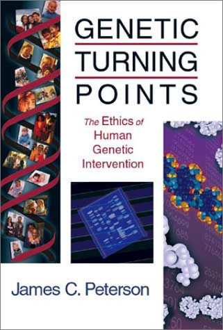 Genetic Turning Points The Ethics of Human Genetic Intervention  2001 edition cover