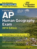 Cracking the AP Human Geography Exam, 2016 Edition   2015 9780804126205 Front Cover