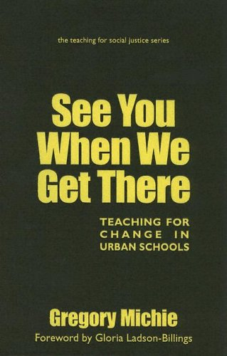 See You When We Get There Teaching for Change in Urban Schools  2004 edition cover