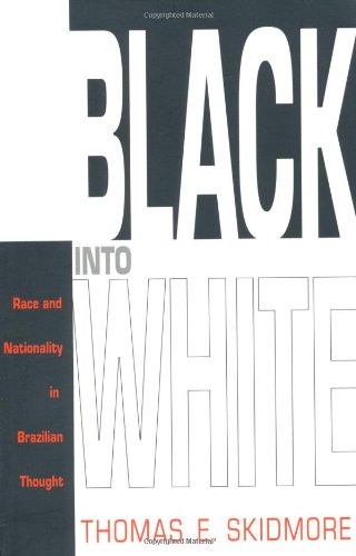 Black into White Race and Nationality in Brazilian Thought  1993 edition cover