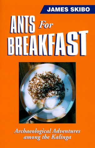 Ants for Breakfast Archaeological Adventures among the Kalinga N/A edition cover