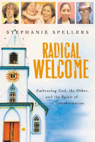 Radical Welcome Embracing God, the Other, and the Spirit of Transformation  2006 edition cover