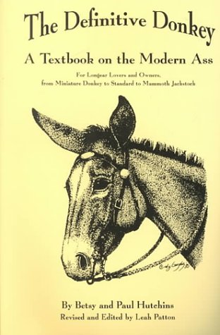 Definitive Donkey Vol. 1 : A Textbook on the Modern Ass N/A 9780965931205 Front Cover