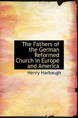 Fathers of the German Reformed Church in Europe and Americ N/A 9781115762205 Front Cover