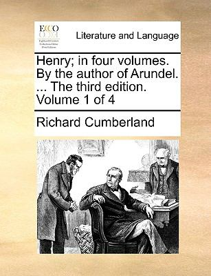 Henry; in Four Volumes by the Author of Arundel the Third Edition Volume 1 Of N/A edition cover