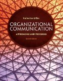 Organizational Communication: Approaches and Processes  2014 9781285164205 Front Cover