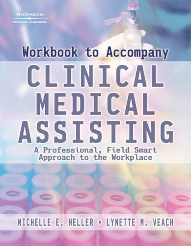 Clinical Medical Assisting A Professional, Field Smart Approach to the Workplace  2009 edition cover