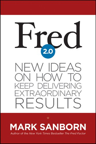 Fred 2. 0 New Ideas on How to Keep Delivering Extraordinary Results  2013 edition cover
