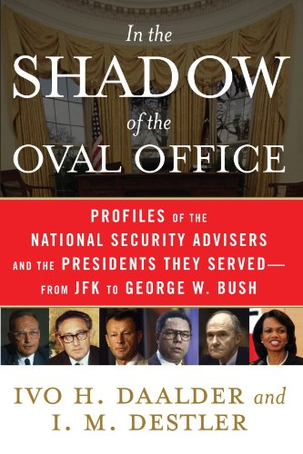 In the Shadow of the Oval Office Profiles of the National Security Advisers and the Presidents They Served - From JFK to George W. Bush N/A edition cover