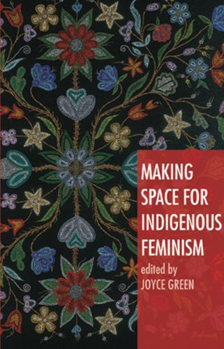 Making Space for Indigenous Feminism:  2007 edition cover