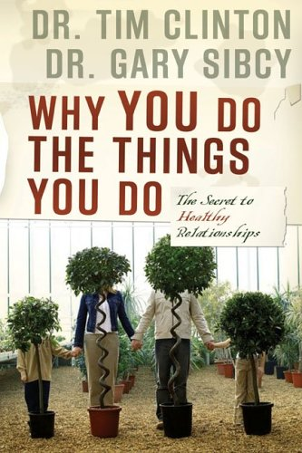 Why You Do the Things You Do The Secret to Healthy Relationships  2006 edition cover