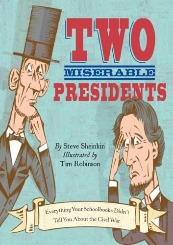 Two Miserable Presidents Everything Your Schoolbooks Didn't Tell You about the Civil War  2008 9781596433205 Front Cover