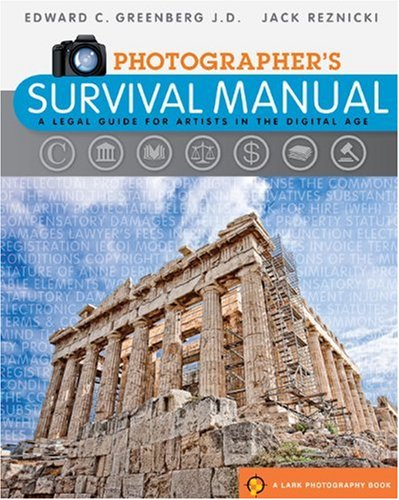 Photographer's Survival Manual A Legal Guide for Artistis in the Digital Age  2010 edition cover